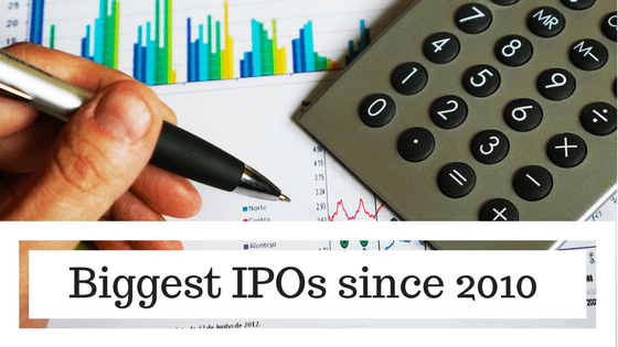 Biggest IPOs since 2010