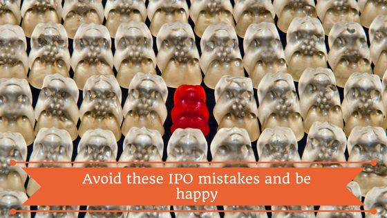 7 common IPO mistakes and how to avoid them